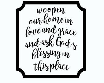 We Open Our Home In Love And Grace and Ask God's Blessing in This Place Vinyl Wall Decal