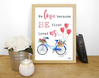 "Watercolour Print ""We love because He first loved us"" - 1 John 4:19 (Christian Bible verse)"