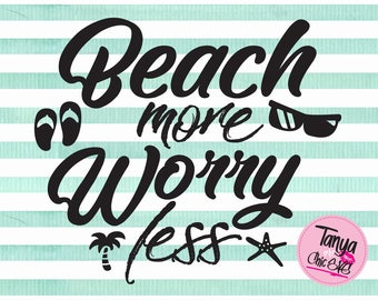 Beach more Worry less SVG cut file for Cricut and Silhouette cutting machines Vacations SVG Unique Font