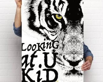 Digital art print, tiger art, tiger graphic art, tiger and typo, eye of the tiger, Looking at you kid, looking at U kid,