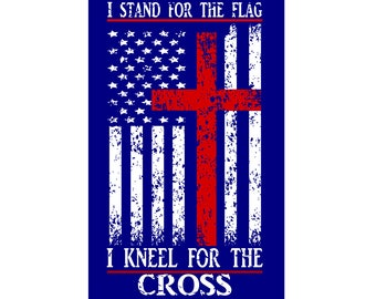 I stand for the flag I kneel for the cross Distressed SVG DFX Cut file  Cricut explore file  wood sign decal Patriotic t shirt