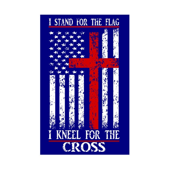 I Stand For The Flag I Kneel For The Cross Distressed Svg Dfx
