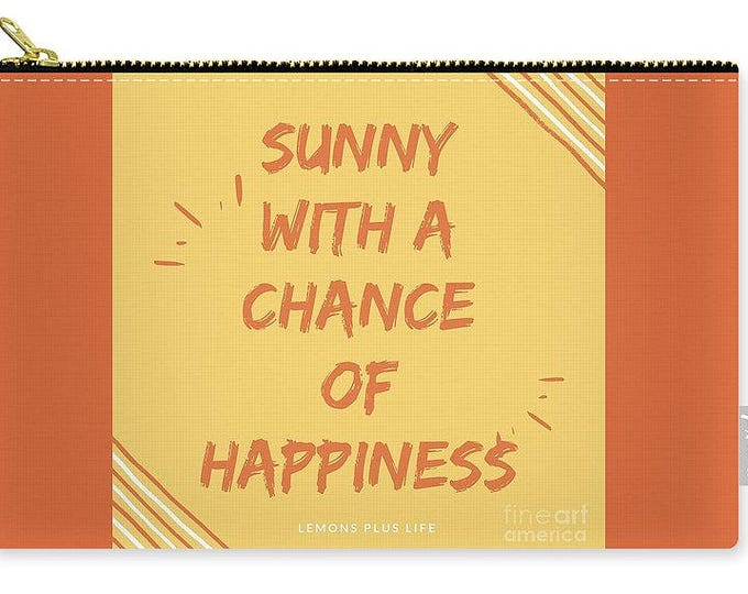 Carry-all Pouch Sunny With A Chance Of Happiness