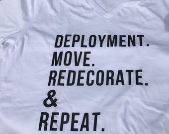 Deployment Move Redecorate & Repeat Tshirt - Military Spouse Shirt - Airforce Wife - Navy Wife - Army Wife - Marine  Wife - Coast Guard Wife
