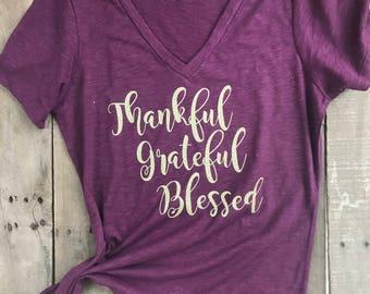 Thankful Grateful Bless Shirt - Thanksgiving Shirt - Women's Thanksgiving Shirt - Thankful Shirt - ON SALE TODAY!