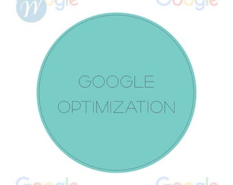 Google Optimization - Use Google tools to optimize your website, Google SEO Optimization