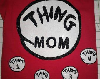 Red Thing/Thing Mom Dr Suess shirt/ Thing Mom/Mom of all things / Dr Suess/Thing Mom of things 1,2,3,and 4/