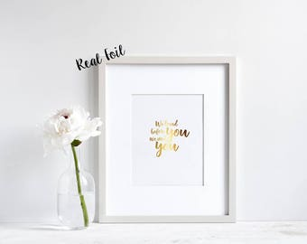 We loved you before we met you **REAL** Foil Print