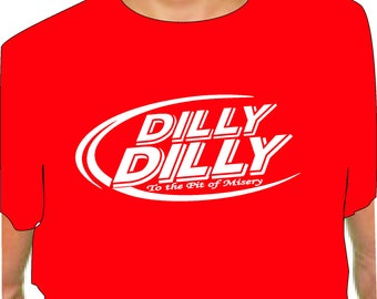DILLY DILLY T SHIRT to the pit of misery adult oval bud light Red t shirt