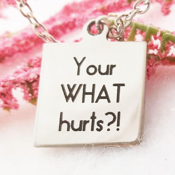 Kindergarten Teacher Gifts, Teacher Charm Necklace, Elementary School White Elephant Gag Gift, Funny Unique Jewelry, Your WHAT Hurts Charm