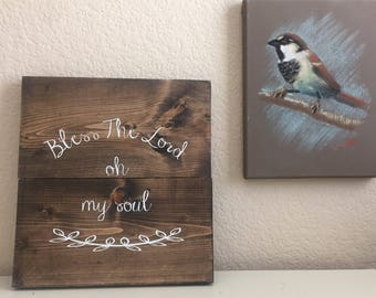 Rustic Wooden Sign - Bless The Lord oh My Soul.