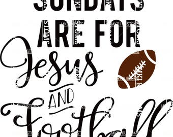 Sundays Are For Jesus and Football/ Football Svg/ Sports Svg/ Football Cut Files/ Cricut Football Cut Files/ Cricut Football Svg/ Silhouette