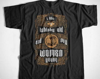 T-Shirt I like my Whiskey old S M L XL 2XL 3XL 4XL Alcohol Moonshine Scotch Burbon