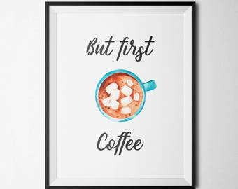 But First Coffee Printable Coffee Wall Art Coffee Bar Decor Coffee Decor Coffee Print Coffee Quote Prints Office Wall Art Kitchen Decor