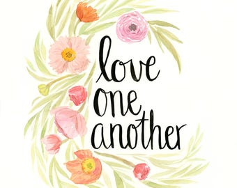 Love One Another  - Watercolor Scripture Quote for Families - Floral Quote