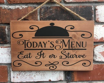 Today's Menu Eat It Or Starve - Funny Wood Sign - Dining Room Sign - Sayings - Quotes - Wooden Signs - Housewarming Gift