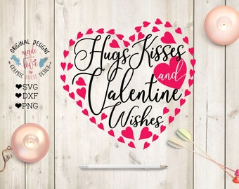 Valentine's day SVG, Hugs Kisses and Valentine Wishes Cut File in SVG, DXF, png, Valentine's svg file, Valentine's Cut File, Valentine's dxf