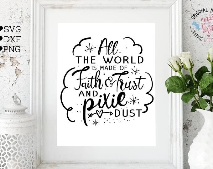 peter pan svg, peter pan book quote, all the world is made of faith trust and pixie dust, nursery svg, kids svg, baby svg, girls svg file