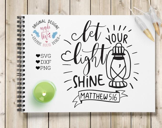 Bible verse Cut File, Let Your Light Shine SVG DXF PNG Printable, Scripture Cut File, Silhouette Cameo, Cricut, Motivational Printable Quote