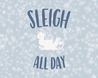 Sleigh all day Svg Christmas Svg Holidays Svg sleigh christmas svg christmas svg file svg silhouette cricut svg heat transfer vinyl svg