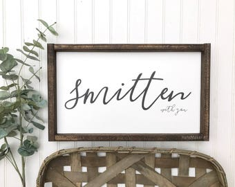 Smitten With You | Painted Sign | Wood Sign | Farmhouse Sign | Valentine's Day | Gift | Love Signs | In Love