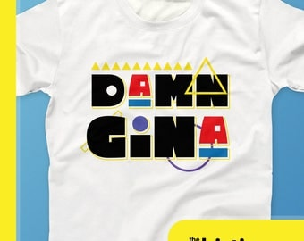 Damn Gina 90s Style Hip Hop T-Shirt - Do It For The Culture Tees