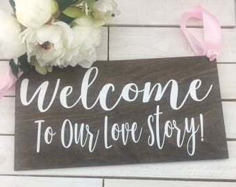 "Welcome To Our Love Story Wedding Sign-Rustic 18""x 9.5"" Wedding Sign-Flower Girl Sign-Wedding Sign"