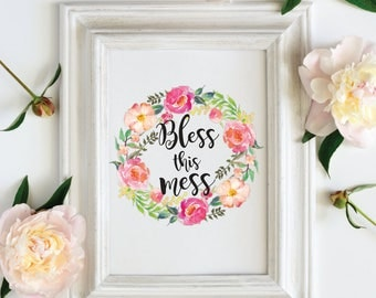 Bless This Mess Floral Wreath Download File for Printing, Watercolor Flowers, Wall Decor