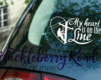 "Lineman ""My Heart is on the Line"" Removeable Decal for Yeti Tumblers, Car Windows, Laptops and more"