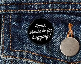 "Arms Should Be For Hugging 1"" pinback button 2nd Amendment Gun Control"