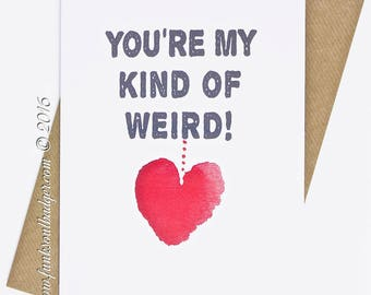 Funny Greetings Card You're My Kind Of Weird