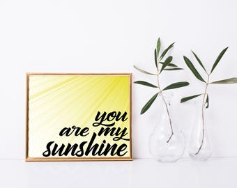 Printable Quote: You Are My Sunshine