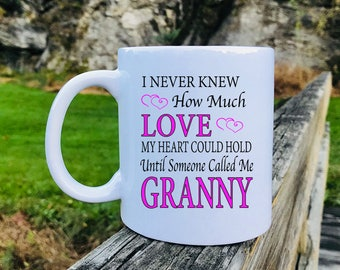 I Never Knew How Much Love...Until Someone Called Me Granny - Mug - Granny Gift - Granny Mug - Gifts For Granny