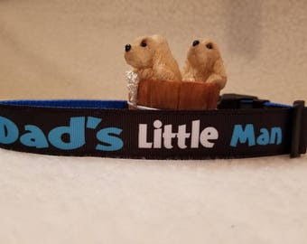 Dad's Little Man Handmade Dog Collar 1 Inch Wide Large & Medium