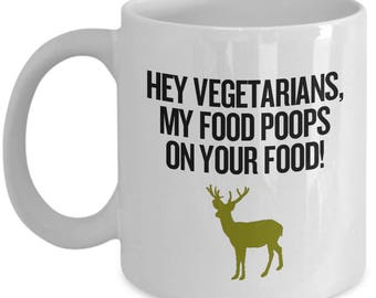 Funny Hunting Gift - Hunter's Coffee Mug - My Food Poops On Your Food