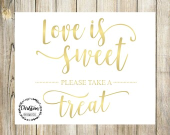 Gold love is sweet Take a treat sign Love is sweet sign Gold wedding sign printable Wedding favor sign Dessert table sign Reception sign