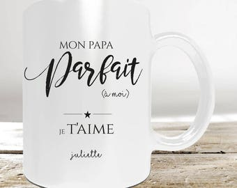 "Mug gift dad to be personalized with a name ""my perfect Dad"""