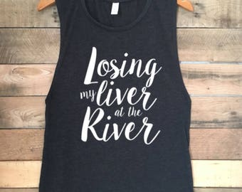 Losing My Liver at the River, River Hair Dont Care, Killing My Liver at the River, Girls Weekend, Custom Tank Top, Lake Life, Lake Hair Dont