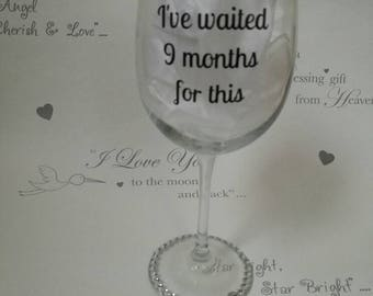 I've waited 9 months for this, wine glass, large wine glass, gift for mum, new mum gift, baby shower gift, quirky mum gift,  mum to be gift