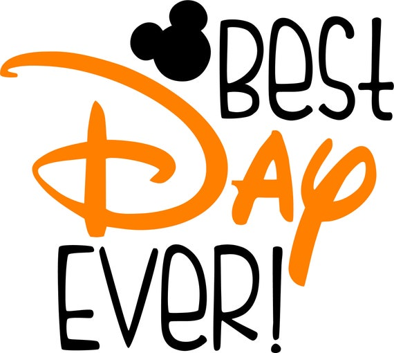 Best Day Ever Svg File Great For Your Disney Vacation Shirt