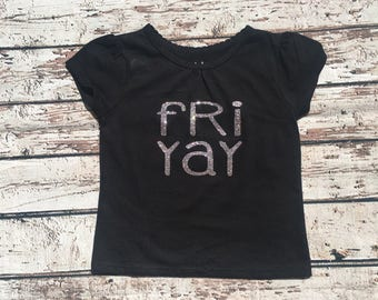 FRI-YAY Toddler Shirt, FRIDAY shirt, its the weekend, tgif
