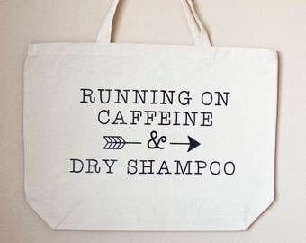 Running on Caffeine & Dry Shampoo Reusable Canvas Bag