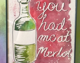 You Had Me At Merlot wine watercolor alocohol beer painting