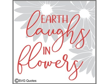 SVG Cutting File Earth laughs in flowers DXF EPS For Cricut Explore & Silhouette. Instant Download. Personal/Commercial Use. Vinyl Stickers