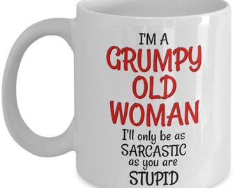 Grumpy Old Woman Mug - Funny 50th Birthday Gag Gift for Women - 11 oz Coffee Cup - Mugs Best Gag Gifts - Coworkers Friends Wife Mom Grandma