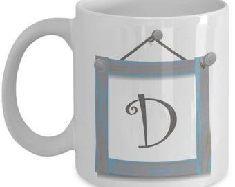 Farmhouse Coffee Mugs - Farmhouse Style Dishes Monogrammed Mug - Coffee Mug Letter D - Monogram Initial D - 11 oz Tea Cup