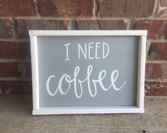 I Need coffee wood sign - coffee lover -must have coffee- coffee signs - coffee please