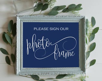 Navy Please Sign Our Photo Frame - Navy Wedding Decorations - Navy Sign Instant Download - Navy Photo Frame Signage - Downloadable Wedding