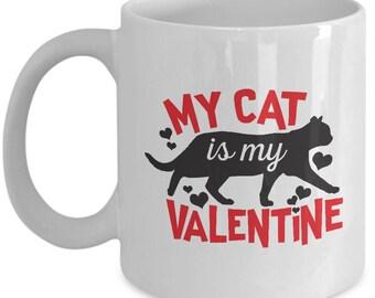 My Cat Is My Valentine Cute V-Day Heart Love Funny Ceramic Coffee Tea Mug Cup White
