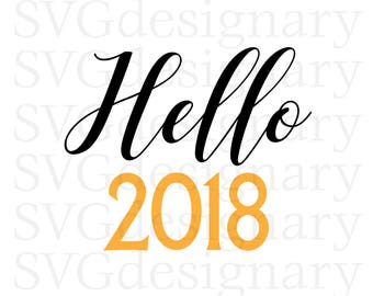 Hello 2018 (New Years 2018, Shirt, Pop Champagne, Fizz, Cheers, Party, Bling in) SVG PNG Download